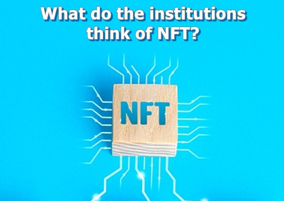 What do the institutions think of NFT?